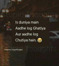 ✨Pinterest: Kubra Yousuf✨ Fake Quotes, Fake Friend Quotes, Stupid Quotes, Funny Quotes In Hindi, Funny Attitude Quotes, Swag Quotes, Love Song Quotes, Crazy Quotes, Girly Quotes