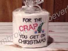 """Adult Humor Machine Embroidered gag gift for the """"For the Crap you get on Christmas"""" Toilet Paper. Meant to be displayed for fun. by embroiderybybeverly on Etsy"""