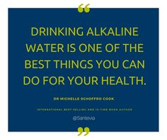 """ Drinking #alkalinewater is one of the best things you can do for your health."""