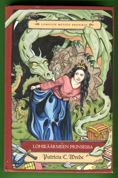 Patricia C. Wrede - Lohikäärmeen prinsessa