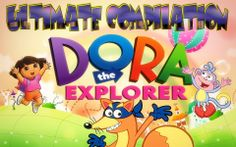 Dora The Explorer Compilation