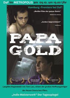 DaF im METROPOLIS Kino Hamburg am 09.10.2013: Hamburg-Premiere vom Indie-Meisterwerk PAPA GOLD!