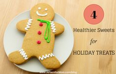4 Healthier Sweets for Holiday Treats