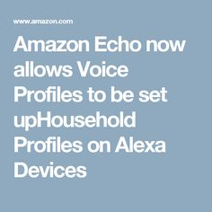 Amazon Echo now allows Voice Profiles to be set up so different people can have Alexa play their music or audio books - Courage Kenny Rehabilitation Institute