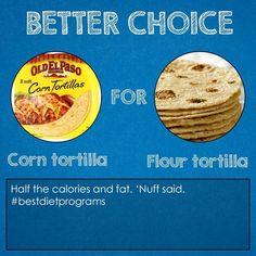 Corn tortilla for flour tortilla. #milfdiet #lipo30 #yourinnerskinny #drop10poundsdiet #hydroxycut #dietsuccessstrategies #retrofitdiet #weightwatchers #fatburningdiet #oatmealdiet #fatloss4idiots #eatstopeat #sugarbustersdiet #stripthatfat #52weightlossmissions #crackthefatlosscode #moringaoleifera #relora #dotfit #contourbelt #weightlosshypnosis #ricediet #eatthisnotthat #fastfooddiet #newyorkdiet #foodcombining