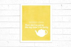 """There aint no party like my nana's tea party"" hell ya. , hairbrainedscheme on etsy"