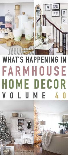 What's Happening In Farmhouse Home Decor Volume 40