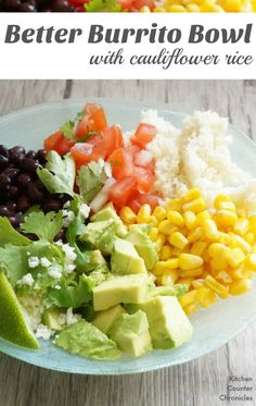 A Better Burrito Bowl with Cauliflower Rice - A lighter and healthier burrito option. Vegetarian/Meatless meal idea for kids and families. Include pico de gallo recipe.   Family Recipe   Vegetarian Recipe   Mexican Recipe   Burrito Recipe   Healthy Recipe  