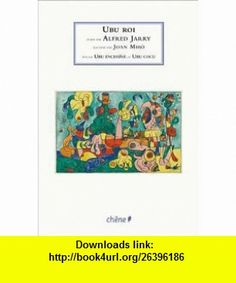 Ubu Roi Suivi de Ubu enchaîné et Ubu cicu ou lArchéoptérix (French Edition) (9782812303104) Alfred Jarry , ISBN-10: 2812303107  , ISBN-13: 978-2812303104 ,  , tutorials , pdf , ebook , torrent , downloads , rapidshare , filesonic , hotfile , megaupload , fileserve