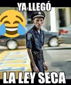 Ley seca! (Mexicanos) jajaja somos ;)                                                                                                                                                                                 Más