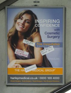 """Inspiring confidence with cosmetic surgery."" This is an cosmetic surgery advert by harleymedical.co.uk. In this advert the message is to obtain confidence by getting cosmetic surgery. This is a mixed message because obtaining confidence by cosmetic surgery isn't the only solution. It is just a temporary feeling happiness and completeness."