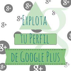 Google Plus: saca el mayor partido a tu perfil
