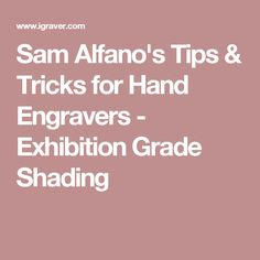 Sam Alfano's Tips & Tricks for Hand Engravers - Exhibition Grade Shading