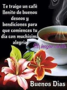 Love Good Morning Quotes, Good Night I Love You, Morning Quotes Images, Good Morning Beautiful Images, Good Morning Flowers, Good Morning Greetings, Good Morning Good Night, New Week Quotes, Good Morning In Spanish