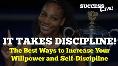 """Serena Williams, """"It takes discipline..."""" - Best Ways to Increase Your W..."""