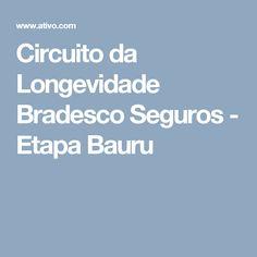 Circuito da Longevidade Bradesco Seguros - Etapa Bauru