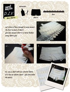 DIY Lace Shorts. Definitely doing this to dress up my sofee shorts