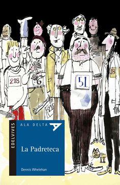 """Dennis Whelehan. """"La padreteca"""". Editorial Edelvives (6 a 10 años)"""