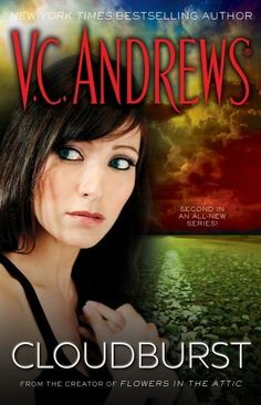 Cloudburst (Storms) by V.C. Andrews, http://www.amazon.com/dp/B004T4KX8W/ref=cm_sw_r_pi_dp_hlGHpb197VQCB