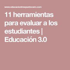 11 herramientas para evaluar a los estudiantes | Educación 3.0