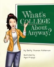 What's College About Anyway? by Betty Thomas Patterson - Temporarily FREE! @firstcollegechatbooks/boards @OnlineBookClub