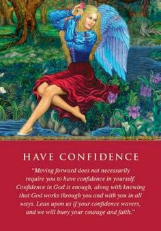 Have Confidence (Doreen Virtue) Doreen Virtue, Angel Quotes, Angel Sayings, Angel Guidance, Spiritual Guidance, Angel Prayers, Novena Prayers, Angel Cards, Guardian Angels