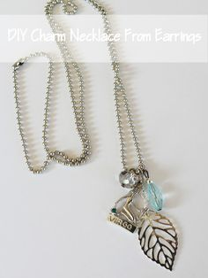 DIY Charm Necklace From Old Earrings-Genius !! Complete instructions and such a great idea! Who doesn't have odd earrings to do this with lol, I do!