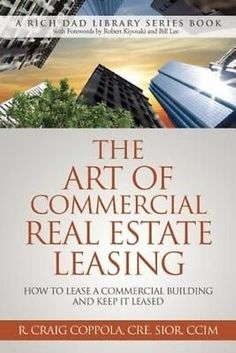 Art of Commercial Real Estate Leasing How to Lease a by R. Craig Coppola for sale online Real Estate Lease, Real Estate Career, Real Estate Business, Real Estate Marketing, Commercial Real Estate Investing, Real Estate Investing Books, Real Estate Articles, Real Estate Tips, Rich Dad