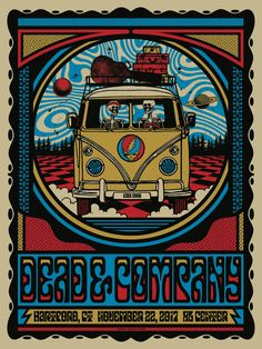 Dead and Company - November 2017 XL Center, Hartford, CT Grateful Dead Image, Grateful Dead Poster, Rock Posters, Band Posters, Music Posters, Mad Men Poster, Cool Poster Designs, Dead And Company, Psychedelic Art