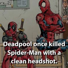 Sad But true ;-; in one of the issues of Deadpool kills the marvel universe, hes one of the first to die rip spidey