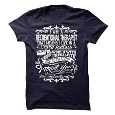i am a RECREATIONAL THERAPIST Thank you for understanding T Shirts, Hoodie Sweatshirts