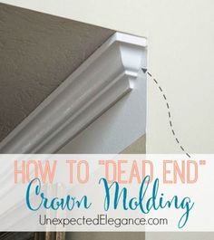 Ever had a piece of crown molding that didnt butt up to another wall and left a hole? Find out how to dead end crown molding easily! - DIY Home Decor Home Renovation, Home Remodeling, Home Improvement Projects, Home Projects, Diy Spring, Bois Diy, Trim Work, Moldings And Trim, Wood Trim