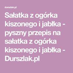 Sałatka z ogórka kiszonego i jabłka - pyszny przepis na sałatka z ogórka kiszonego i jabłka - Durszlak.pl