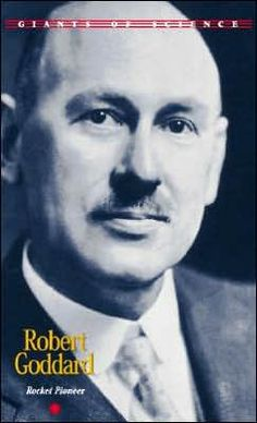 Robert Goddard: Rocket Pioneer