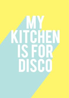 I want this tea towel! My Kitchen Is For Disco by Laine Fraser - Designer and Illustrator Words Quotes, Life Quotes, Sayings, The Maxx, Happy Words, Word Up, Typography Prints, Some Words, Branding