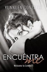 Mis momentos de lectura: Encuéntrame - Yunnuen Gonzalez