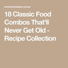18 Classic Food Combos That'll Never Get Old - Recipe Collection