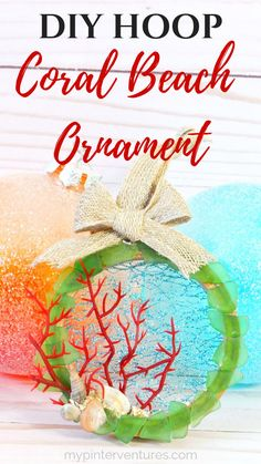 2018 DIY Hoop Coral Beach Ornament tutorial and links to hundreds of other handmade Christmas ornament tutorials. Beach Ornaments, Diy Christmas Ornaments, Handmade Christmas, Diy Christmas Decorations For Home, Christmas Craft Projects, Beach Christmas, Christmas Holidays, Christmas Tree, Crafts To Make