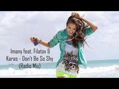 ♚ Imany – Don't be so shy (Filatov & Karas Remix) ♚ - YouTube