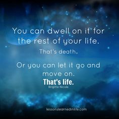 Lessons Learned in Life | Let go.