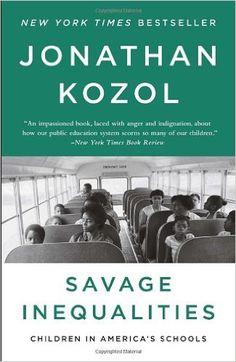 Savage Inequalities: Children in America's Schools: Jonathan Kozol: 9780770435684: Amazon.com: Books