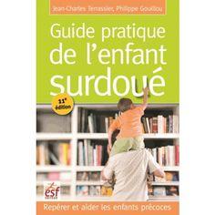 Guide pratique de l'enfant surdoué - Repérer et aider les enfants précoces - Livre Pédagogie
