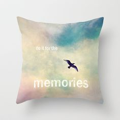 do it for the memories Throw #Pillow by Sylvia Cook Photography - $20.00 #homedecor #typography