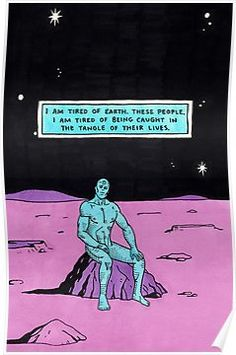dr manhattan i'm tired Poster Inspirational Artwork, Doctor Manhattan, Dr Manhattan Quotes, Lower Manhattan, Cosplay Games, Alphabet Tag, Deep Relationship Quotes, Comic Art, Comic Books