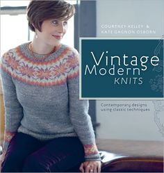 Booktopia has Vintage Modern Knits, Contemporary Designs Using Classic Techniques by Courtney Kelley. Buy a discounted Paperback of Vintage Modern Knits online from Australia's leading online bookstore. Knitting Magazine, Crochet Magazine, Knitting Books, Vintage Knitting, Crochet Books, Knitting Sweaters, Contemporary Chairs, Contemporary Design, Contemporary Building