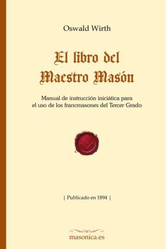 EL LIBRO DEL MAESTRO MASÓN de Oswald Wirth.Una obra INDISPENSABLE en la biblioteca de cualquier masón a un precio sorprendente asequible