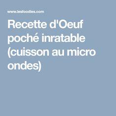 Recette d'Oeuf poché inratable (cuisson au micro ondes)