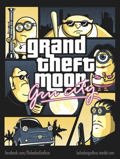 Grand Theft Moon Gru City.Los Minions como protagonistas de Grand Theft Auto.