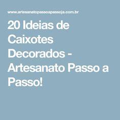 20 Ideias de Caixotes Decorados - Artesanato Passo a Passo!