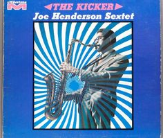 """Recorded on August 10 & September 27, 1967, """"The Kicker"""" is an album by jazz saxophonist Joe Henderson with Mike Lawrence, Grachan Moncur III, Kenny Barron, Ron Carter and Louis Hayes. TODAY in LA COLLECTION on RVJ >> http://go.rvj.pm/ben"""